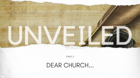 Unveiled Part 2: Dear Church...