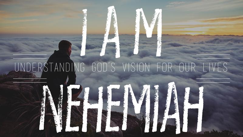I Am Nehemiah - Vision