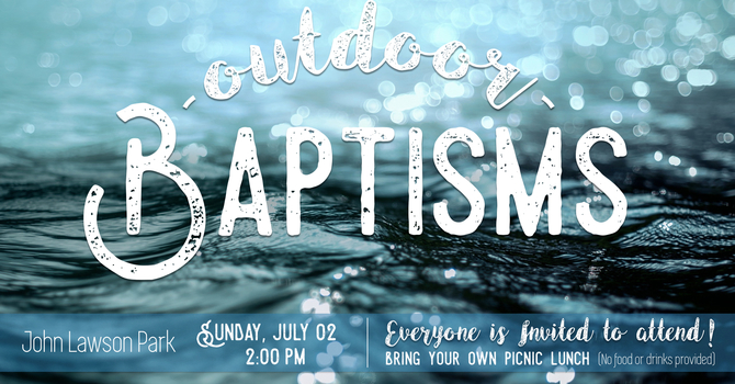 Video of Outdoor Baptisms - July 2nd 2017 image
