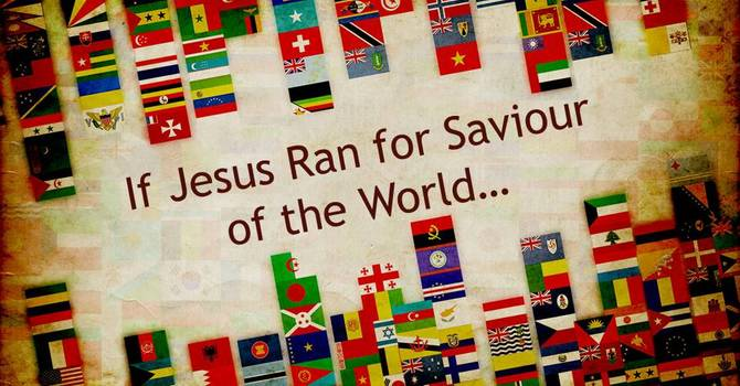 If Jesus Ran for Saviour of the World... image