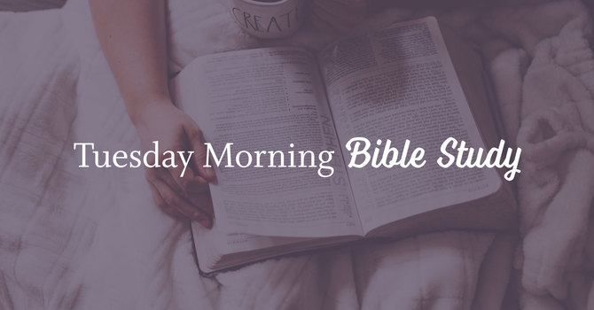 Tuesday Morning Bible Study | Kits Site