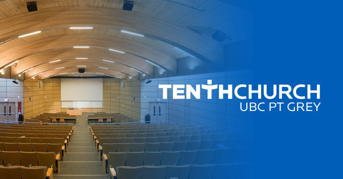 Parking Discount Code | Directions to Tenth UBC Pt Grey | 10:15 AM Preview Service This Sunday image