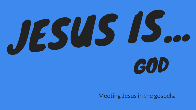 Jesus is ... God