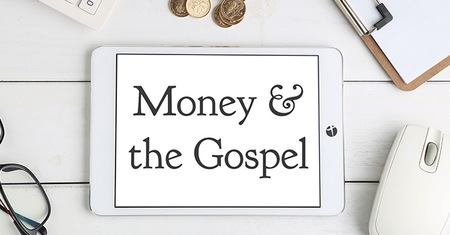 Money & the Gospel