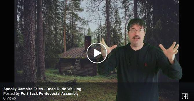 Spooky Campire Tales - Dead Dude Walking image