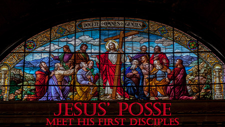 Jesus' Posse: Introducing His First Disciples