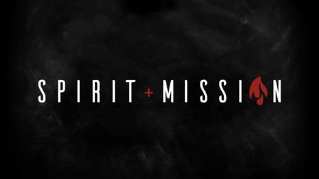 Spirit + Mission