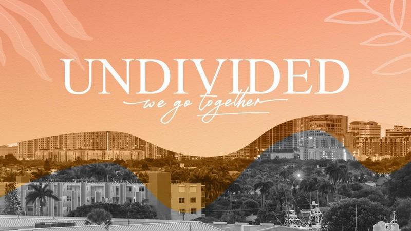 Undivided   We Got Together - Week 1