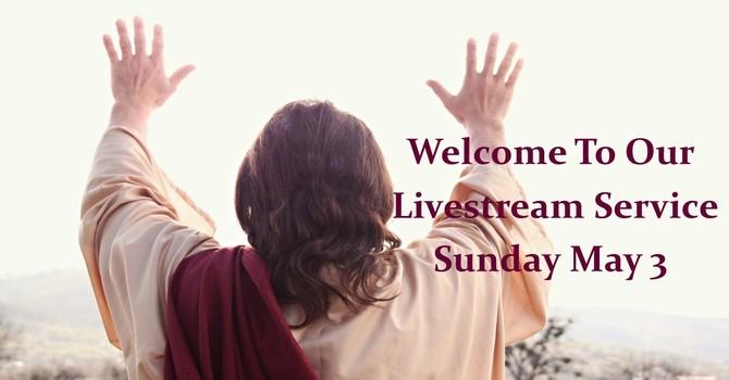 Sunday May 3 Livestream service