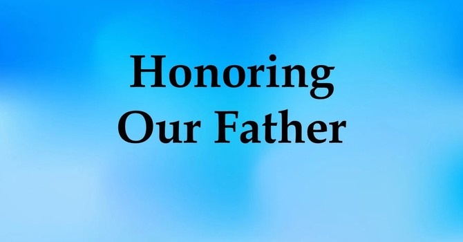 Honoring Our Father