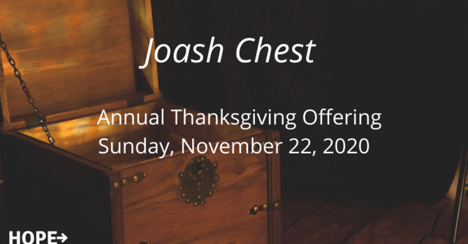 Joash Chest Offering - Sunday, November 22nd image