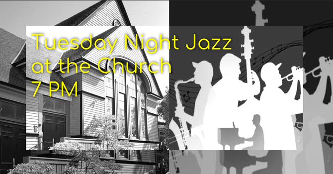 Tuesday Night Jazz at James Bay United Church @ 7PM.