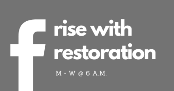 Rise with Restoration