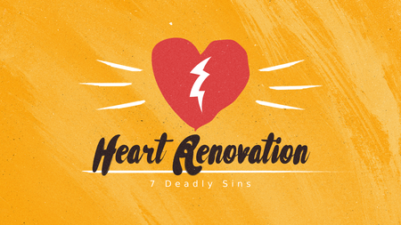 """Heart Renovation 101: Exploring the Seven Deadly Sins"""