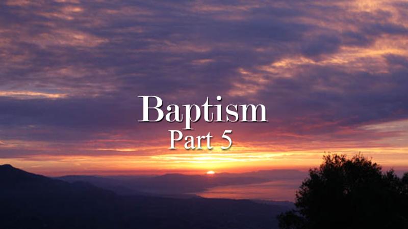 Baptism Part 5 - Baptism of Holy Spirit