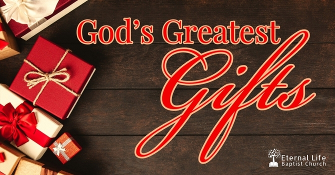 God's Greatest Gifts #3