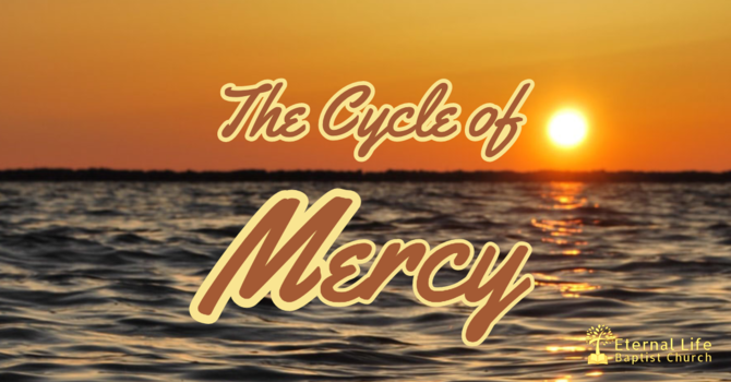 The Cycle of Mercy