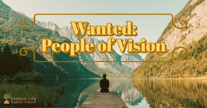 Wanted: People of Vision