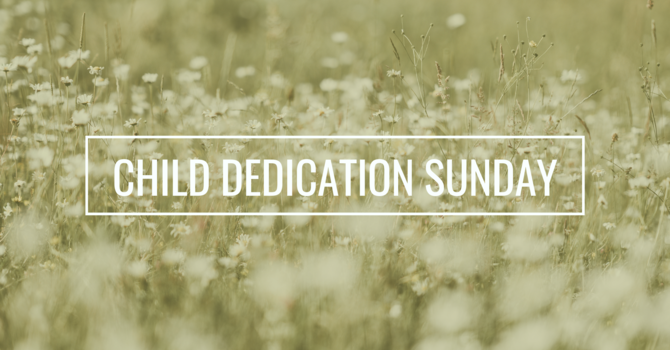 Child Dedication Sunday