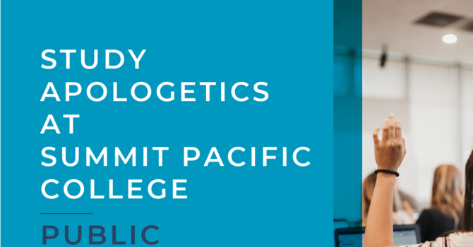 STUDY APOLOGETICS AT SUMMIT PACIFIC image