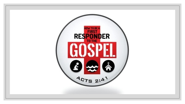 2020 - How to Be a First Responder to the Gospel