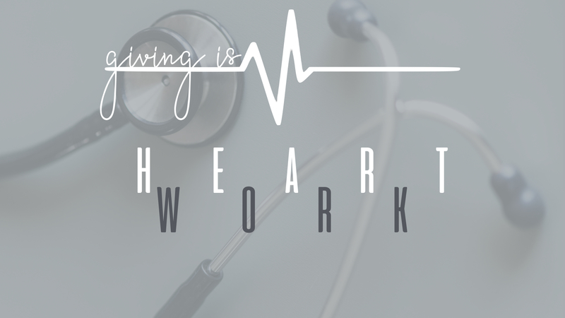 Giving Is Heart Work (Pt. 1)