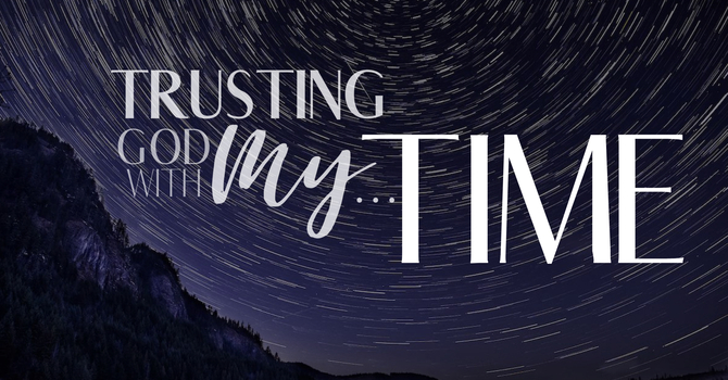 Trusting God with my Time