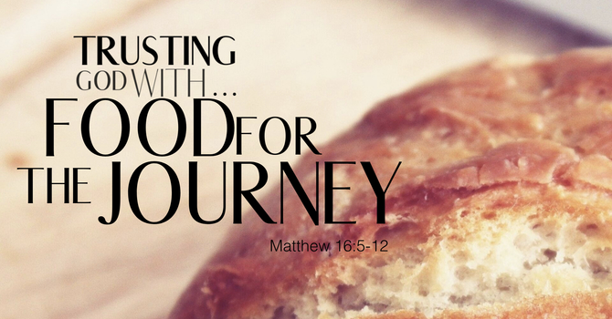 Trusting God With Food  for the Journey