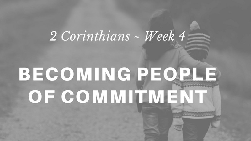 Becoming People of Commitment