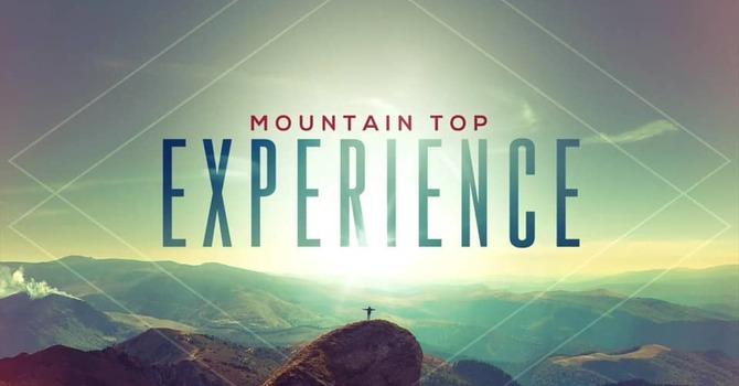 A Mountain Top Experience