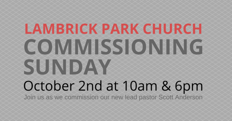 Commissioning Sunday (6pm) - Scott Anderson