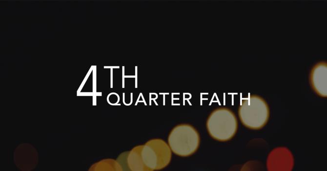 4th Quarter Faith