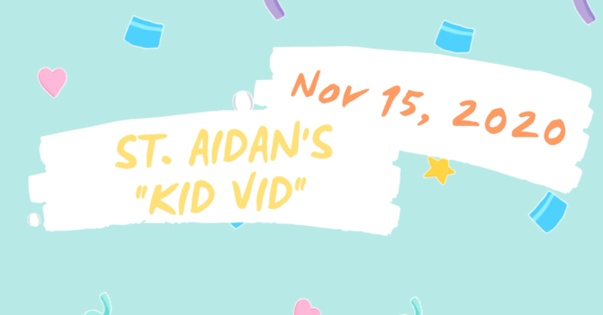 Kid Vid - November 15, 2020 image