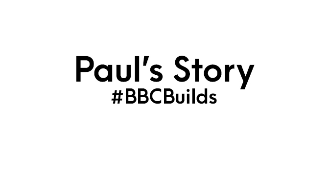 BBC Builds - Paul's Story image