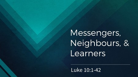 Messengers, Neighbours, & Learners