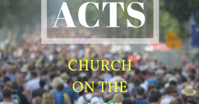 Continuing study of the Book of Acts
