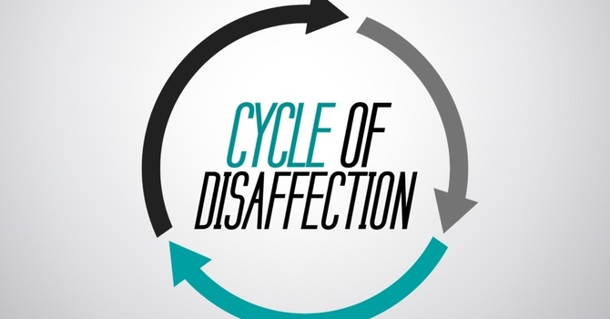 Cycle of Disaffection