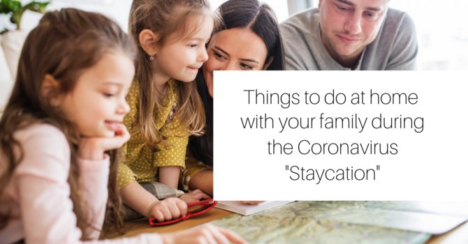 Ideas for Families Stuck at Home
