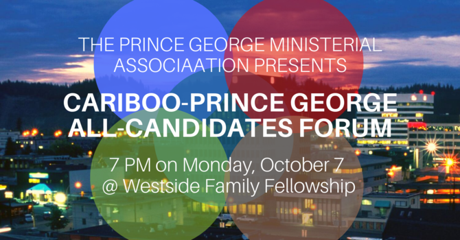Cariboo-Prince George All-Candidates Forum
