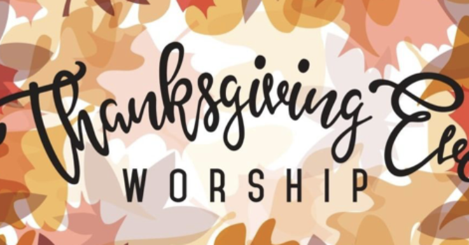 Thanksgiving Eve Service image