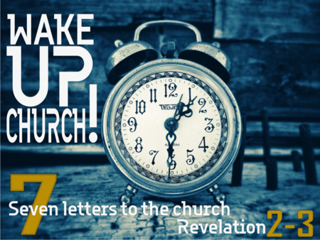 Wake Up! The Seven Churches of Revelation
