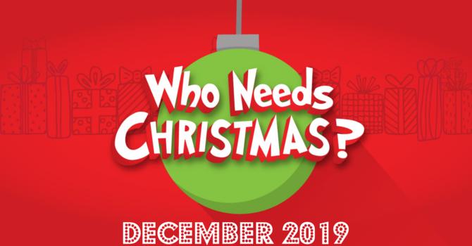 Who Needs Christmas? Part 4