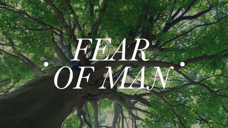 The Fear of Man