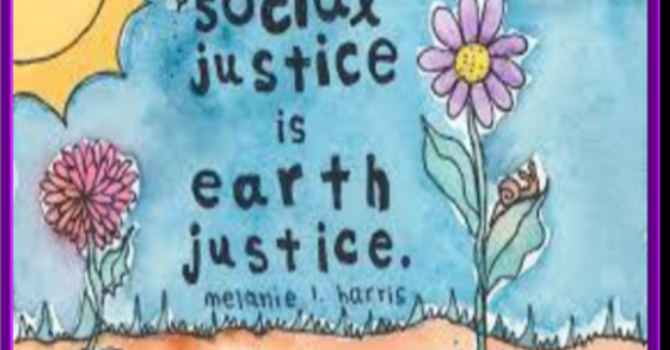 Renewing the Earth: Social Justice is Earth Justice (S)