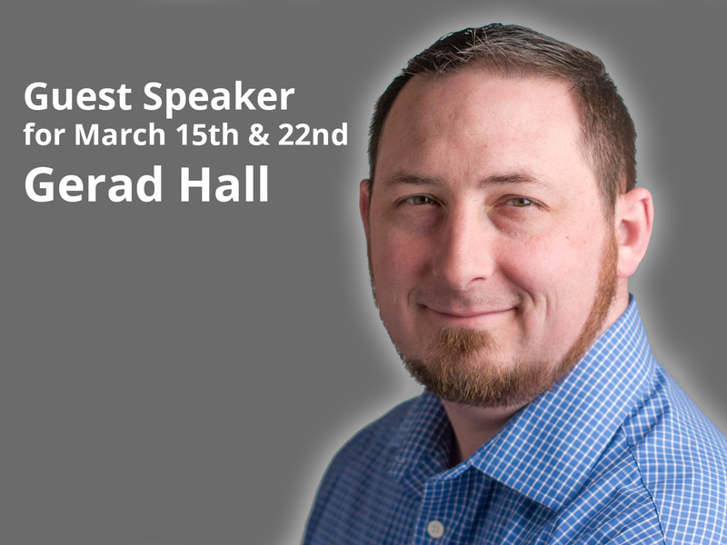 PVBC Guest Speaker for March 22nd, 2020: Gerad Hall