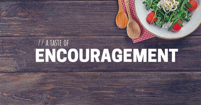 A Taste of Encouragement image