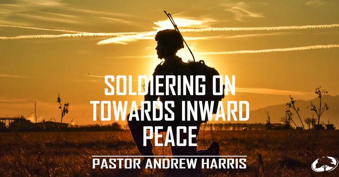 Soldiering on Toward Inward Peace