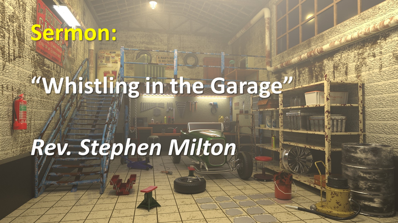 Whistling in the Garage