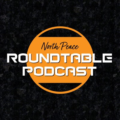 North Peace Roundtable Podcast