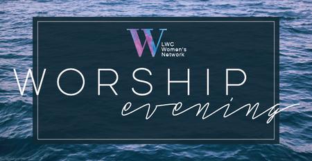 LWC Women's Network Worship Evening